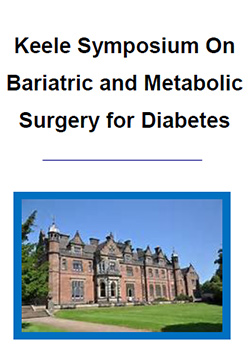 Keele Symposium on Bariatric and Metabolic Surgery for Diabetes